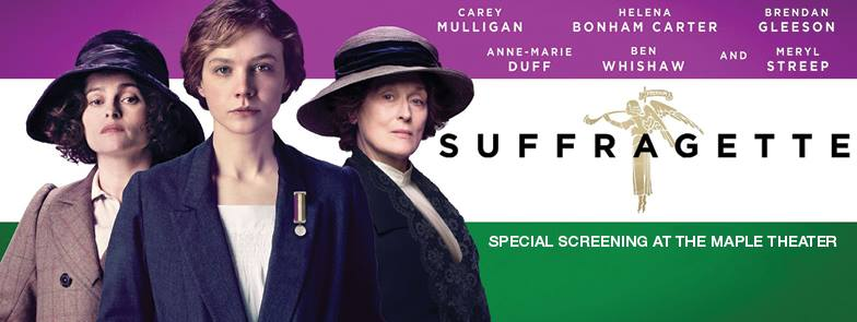 Special Screening of the Suffragette, Maple Theater, Planned